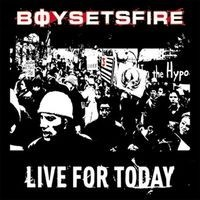"BOYSETSFIRE ""Live For Today"" 10"" LP"