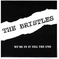 "BRISTLES, THE ""We're In It Till The End"" 7""EP"