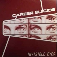 """CAREER SUICIDE """"Invisible Eyes"""" LP"""