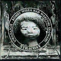"""STRACONY """"Uwazajcie - bomby wisza nad waszymi glowami"""" CD"""