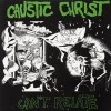 "CAUSTIC CHRIST ""Can't Relate"" CASS"