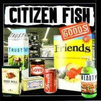 """CITIZEN FISH """"Goods"""" CD"""