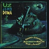 """UZ JSME DOMA """"Bajki z potrzeby - Pohadky ze zapotrebi – Fairytales From Needland"""" LP"""