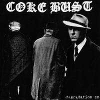 "COKE BUST ""Degradation"" 7""EP"