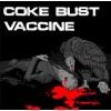 """COKE BUST / VACCINE 7""""EP"""