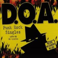 "D.O.A. ""Punk Rock Singles 1978-99"" (DOA) CD"