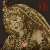 """108 """"A New Beat From A Dead Heart"""" CD"""
