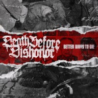 "DEATH BEFORE DISHONOR ""Better Ways To Die"" LP"