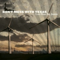 """DON'T MESS WITH TEXAS """"Los dias de junio"""" LP"""