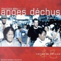 """FRANCOIS BERU ET LES ANGES DECHUS """"Carnet de déroute"""" CD"""