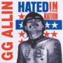"GG ALLIN ""Hated In The Nation"" CD"