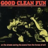 """GOOD CLEAN FUN """"On the streets saving the scene from the forces of evil"""" CD"""