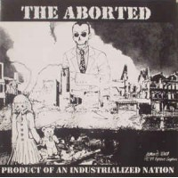 """ABORTED """"Product of an industrialized nation"""" CD"""
