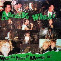 "ABRASIVE WHEELS ""When the punks Go Marching In"" LP"