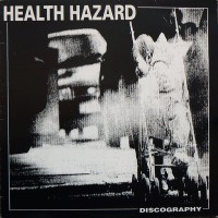 "HEALTH HAZARD ""Discography"" LP"