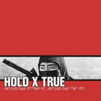 "HOLD X TRUE ""Nothing can destroy me, nothing can stop me!"" CD"