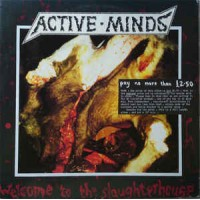 "ACTIVE MINDS ""Welcome to the slaughterhouse"" LP"