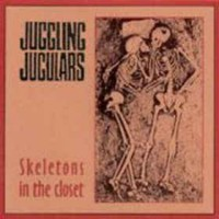 "JUGGLING JUGGULARS ""Skeletons in the closet"" 7""EP"