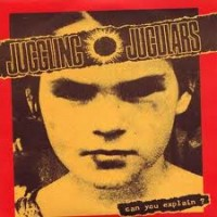 "JUGGLING JUGULARS ""Can you explain?"" 7""EP"
