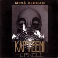 "KAPTEENI PERKELE ""Minä Kiroan""   7""EP"