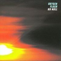"""KK NULL """"Oxygen Flash"""" CD"""