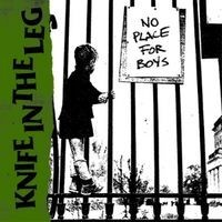 """KNIFE IN THE LEG """"No Place For Boys"""" 7""""EP"""