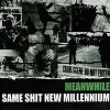"""MEANWHILE """"Same Shit New Millenium"""" CD"""