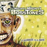 "MIGHTY MIGHTY BOSSTONES ""A Jacknife To A Swan"" CD"