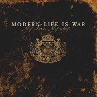 "MODERN LIFE IS WAR ""My Love. My Way."" CD"