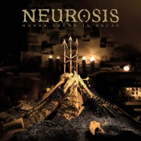 "NEUROSIS ""Honor Found In Decay"" CD"