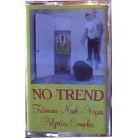"NO TREND ""Tritonian nash-vegas polyester complex"" CASS"