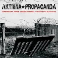 """AKTIVNA PROPAGANDA """"Nepremagljiv odpor. Neskoncna borba. Neustavljiva revolucija."""" CD"""