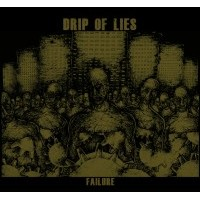 "DRIP OF LIES ""Failure"" CD"