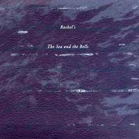"""RACHEL'S """"Sea & the Bells"""" 2xLP"""