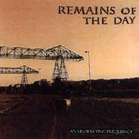 "REMAINS OF THE DAY ""An underlying frequency"" CD"
