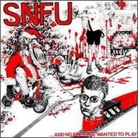 "SNFU  ""And no one else wanted to play""  LP"