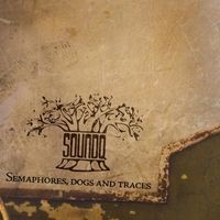 """SOUNDQ """"Semaphores, dogs and traces"""" CD"""