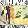 "SUBHUMANS (CAN) ""New dark age parade"" CD"