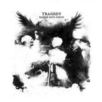 "TRAGEDY ""Darker Days Ahead"" CD"