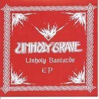 """UNHOLY GRAVE """"Unholy Bastards"""" 7""""EP"""