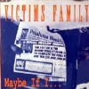 "VICTIMS FAMILY ""Maybe if I""  7""EP"