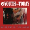 """YOUTH OF TODAY """"We're not in this alone"""" LP"""