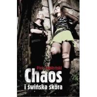 Chaos i świńska skóra [Stróżyński Piotr]