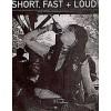 Short Fast & Loud *12