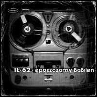 "IŁ-62 ""Opuszczamy Babilon"" CD"