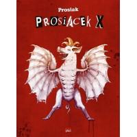 """Prosiacek X [Krzysztof """"Prosiak"""" Owedyk]"""