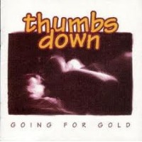 """THUMBS DOWN """"Going For Gold"""" CD"""