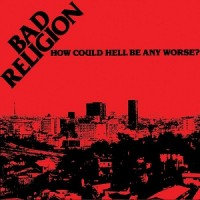 """BAD RELIGION """"How Could Hell Be Any Worse?"""" LP"""