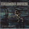 "THUMBS DOWN ""Crossroads"" LP"