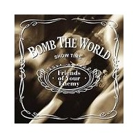 """BOMB THE WORLD """"Friends Of Your Enemy"""" CD"""
